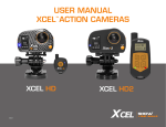 USER MANUAL XCELTM ACTION CAMERAS