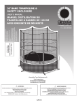 55` band trampoline & safety enclosure manuel d`utilisation