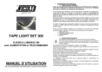 TAPE LIGHT SET 300 MANUEL D`UTILISATION